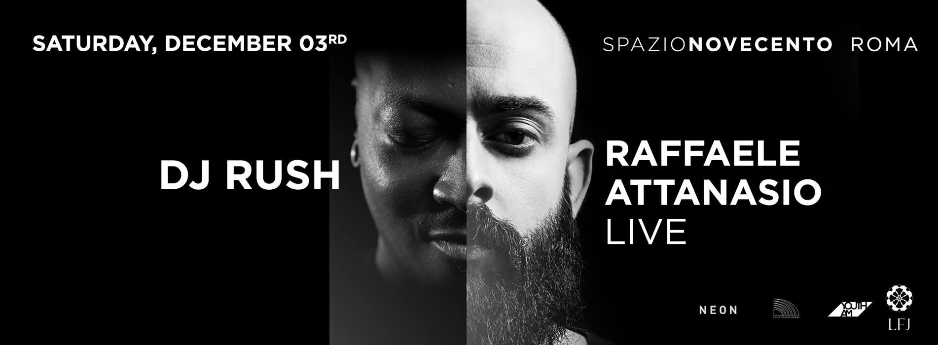 Raffaele Attanasio + Dj Rush at Spazio Novecento Roma