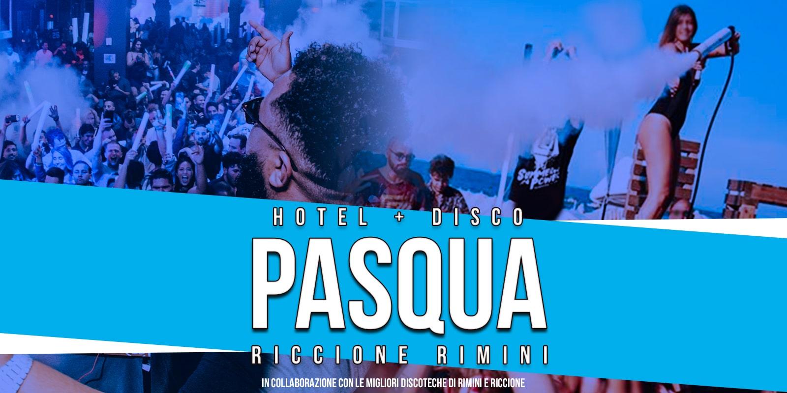 Pasqua 2020 Riccione Rimini eventi discoteche, pacchetti hotel ticket
