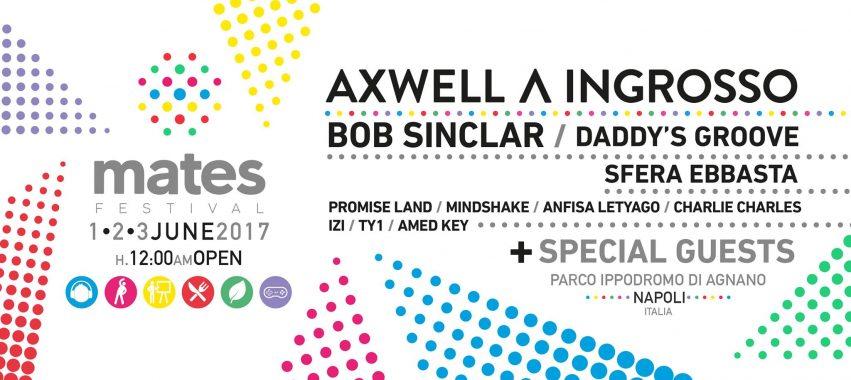 Mates Festival 2017 Napoli 1 – 3 Giugno Ippodromo di Agnano Axwell Ingrosso Ticket e Pacchetti Hotel