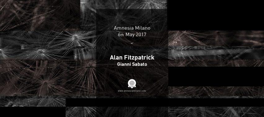 Amnesia Milano w Alan Fitzpatrick – Sabato 6 Maggio 2017