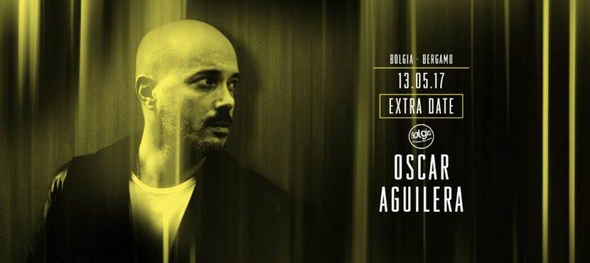 Oscar Aguilera @Bolgia – Sabato 13 Maggio 2017