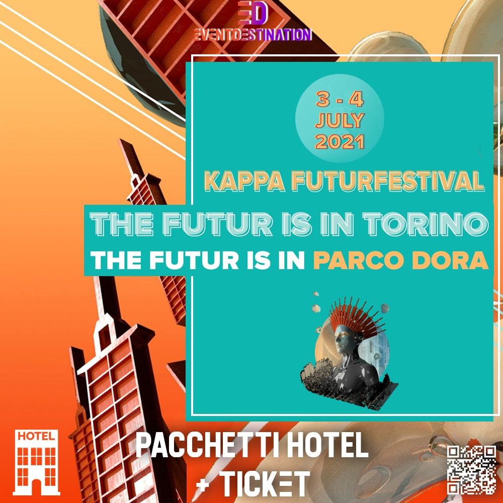 Kappa Futur Festival 2021 –  Pacchetti Hotel + Ticket