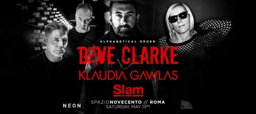 Dave Clarke / Klaudia Gawlas / Slam  @ Spazio900 – Sabato 13 Maggio 2017