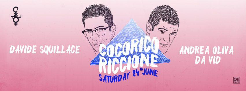 DAVIDE SQUILLACE + ANDREA OLIVA at COCORICO RICCIONE SABATO 24 GIUGNO 2017