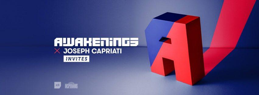 ADE: Awakenings X JOSEPH CAPRIATI Invites – Sabato 21 Ottobre 2017