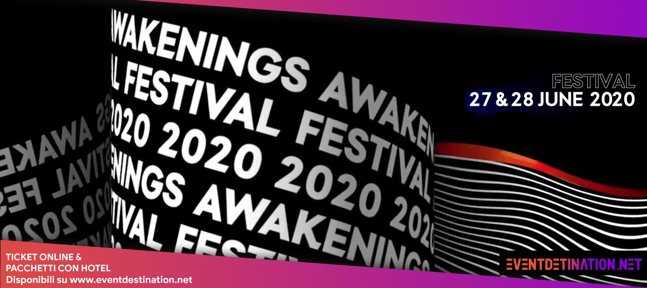 Awakenings Festival 2020 @ Amsterdam – 27 e 28 Giugno Ticket – Pacchetti hotel