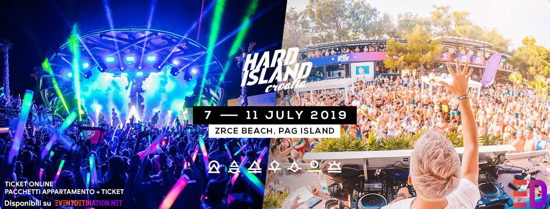 HARD ISLAND FESTIVAL 2019 – 07 –  11 Luglio – Pag Croazia | Ticket & Pacchetti Appartamenti