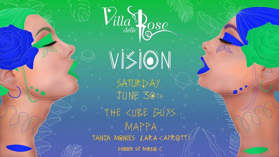 Vision @Villa delle Rose – pres. The Cube Guys – 30 Giugno 2018