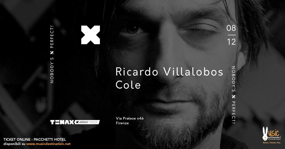 Ricardo Villalobos – TENAX – Nobody's Perfect – 08 Dicembre 2017