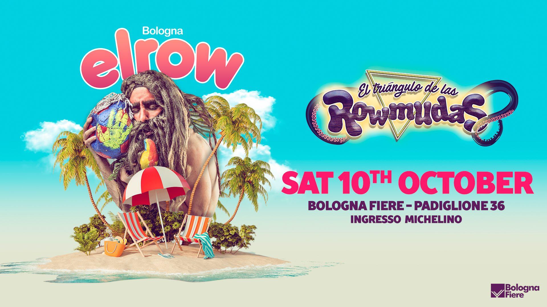 Elrow Bologna 10 Ottobre 2020 – Fiera di Bologna -Ticket Biglietti 18app Tavoli Pacchetti Hotel