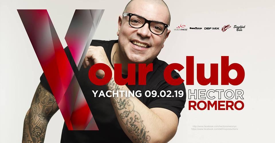 Hector Romero at Yachting Club 9 Febbraio 2019 – Ticket e Pacchetti Hotel