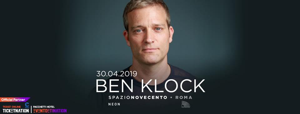 BEN KLOCK @ Spazio Novecento Roma – 30 APRILE 2019 – Ticket Biglietti 18App Tavoli e Pacchetti Hotel