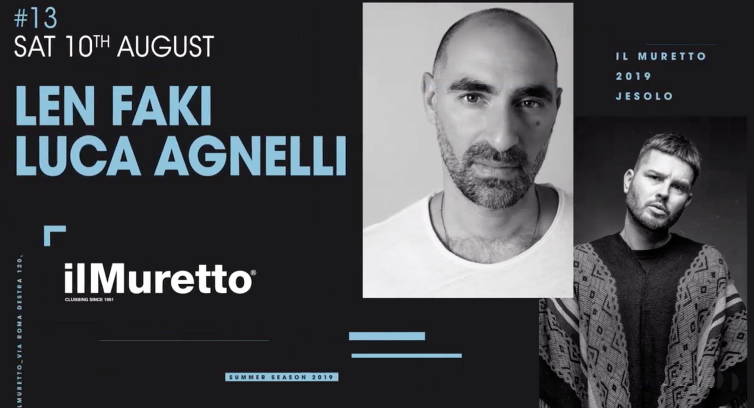 LEN FAKI + LUCA AGNELLI @ Il Muretto Jesolo 10 Agosto 2019