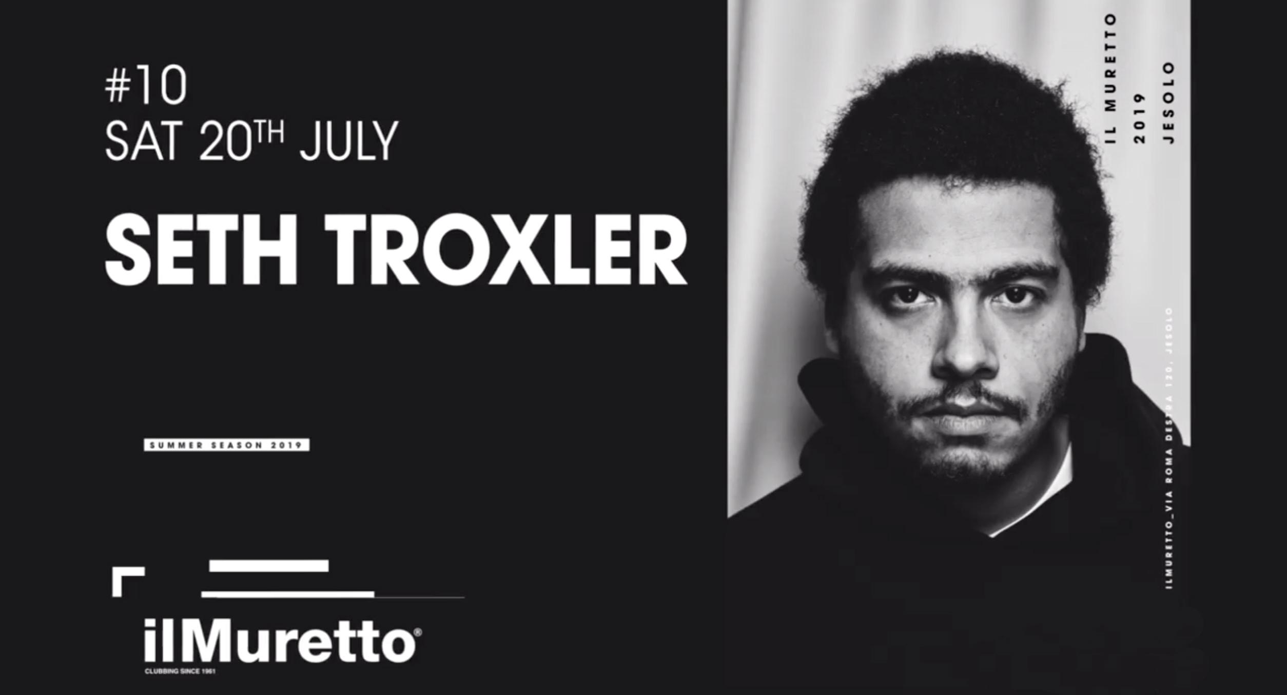 SETH TROXLER @ Il Muretto Jesolo 20 Luglio 2019