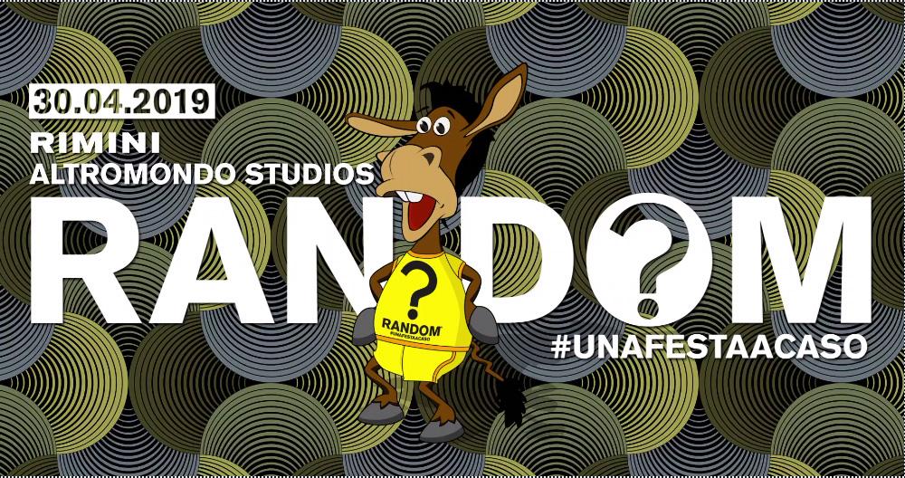 Random Party Altromondo Studios Rimini – Martedì 30 Aprile 2019 – Ticket & Pacchetti Hotel