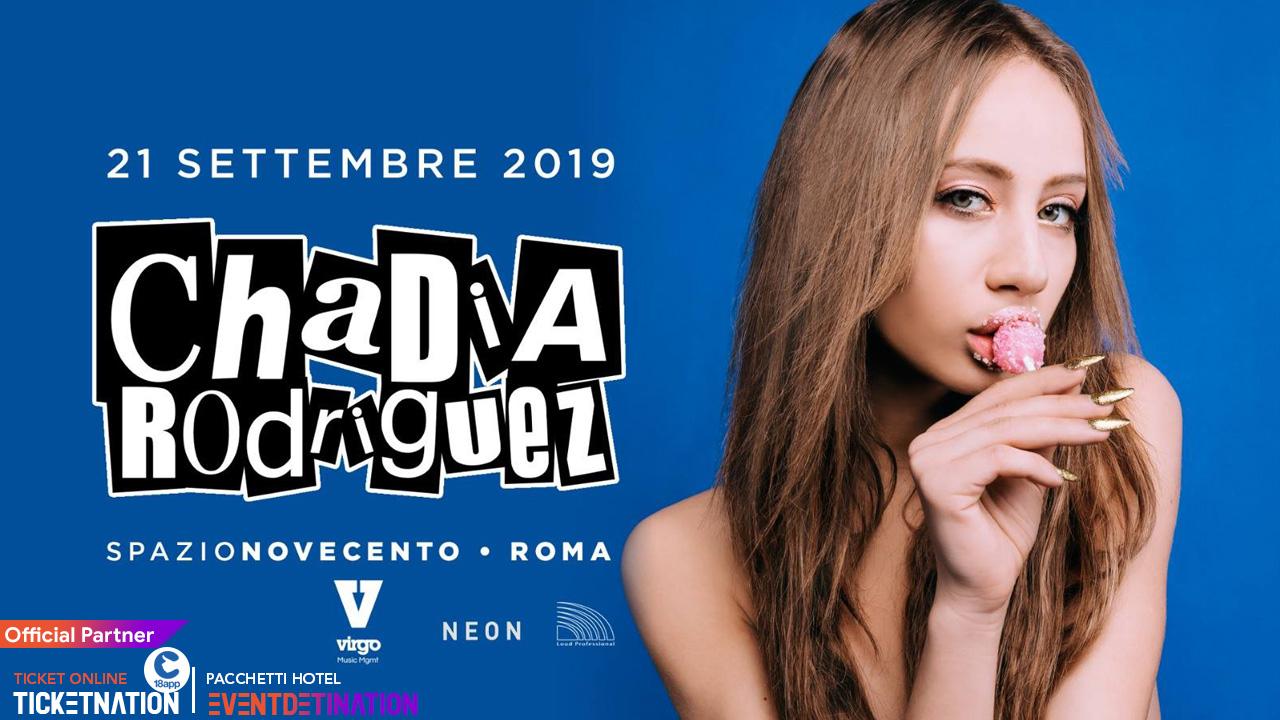 Chadia Rodriguez @ Spazio Novecento Roma – 21 Settembre 2019 – Ticket Biglietti 18App Tavoli e Pacchetti Hotel