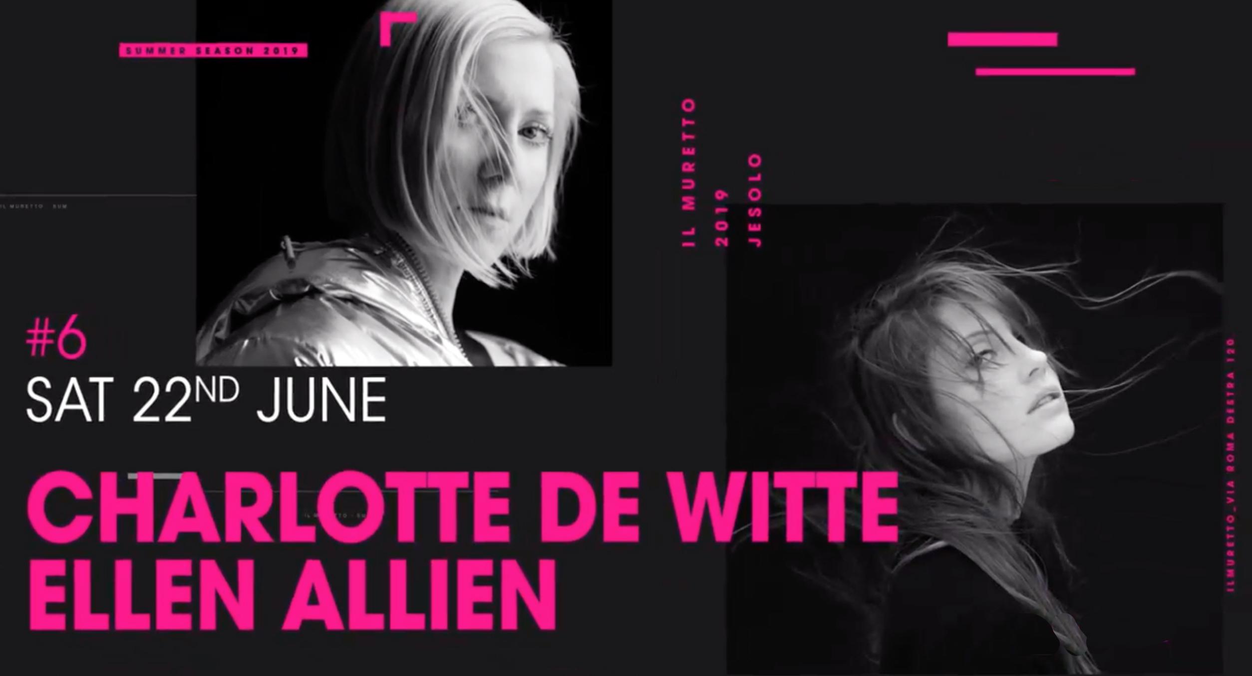Charlotte De Witte @ Il Muretto Jesolo 22 Giugno 2019