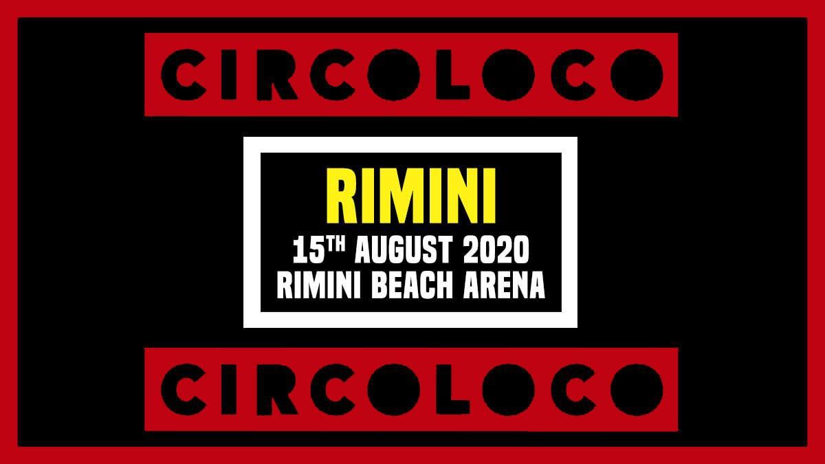 Circoloco Rimini Beach Arena – 15 Agosto 2020 – Ticket – Biglietti 18app – Pacchetti Hotel