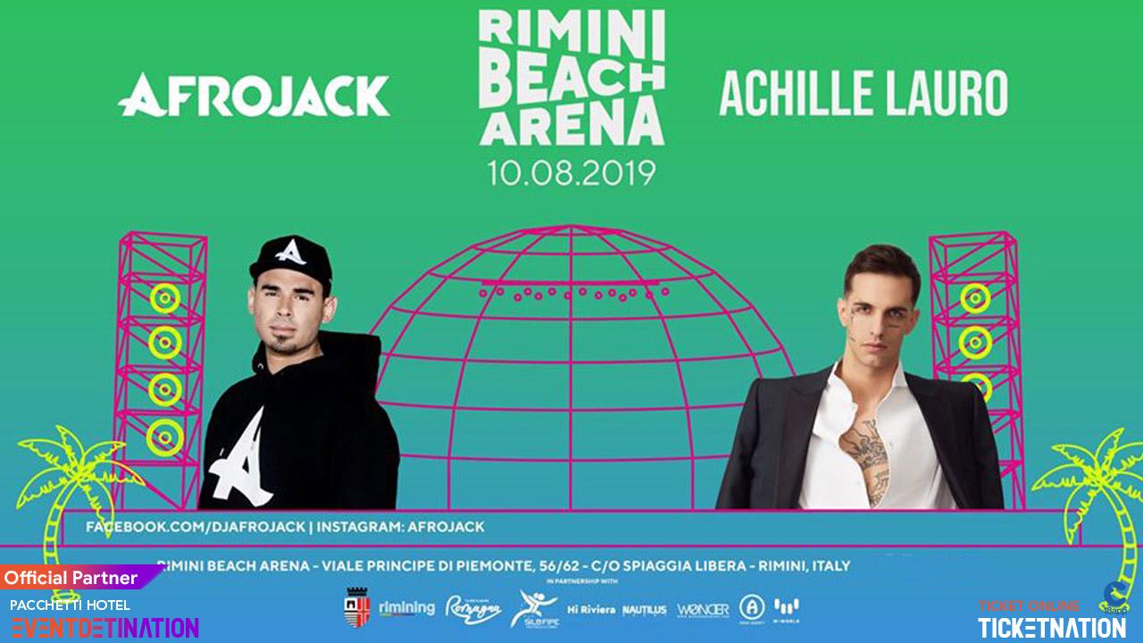 Rimini Beach Arena pres. AFROJACK + ACHILLE LAURO – Sabato 10 Agosto 2019 – Ticket -Biglietti 18app – Pacchetti Hotel