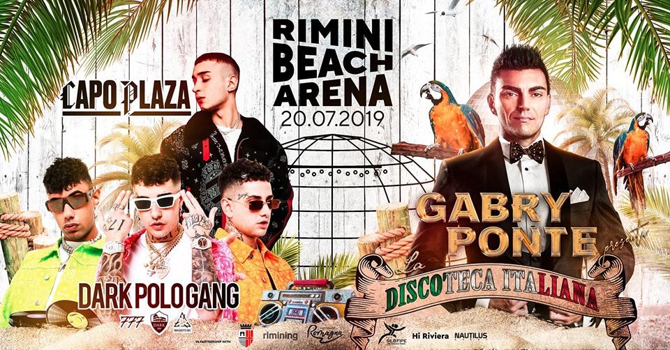 Rimini Beach Arena pres. Capoplaza, Dark Polo Gang, Gabry Ponte – Sabato 20 Luglio 2019 – Ticket -Biglietti 18app – Pacchetti Hotel