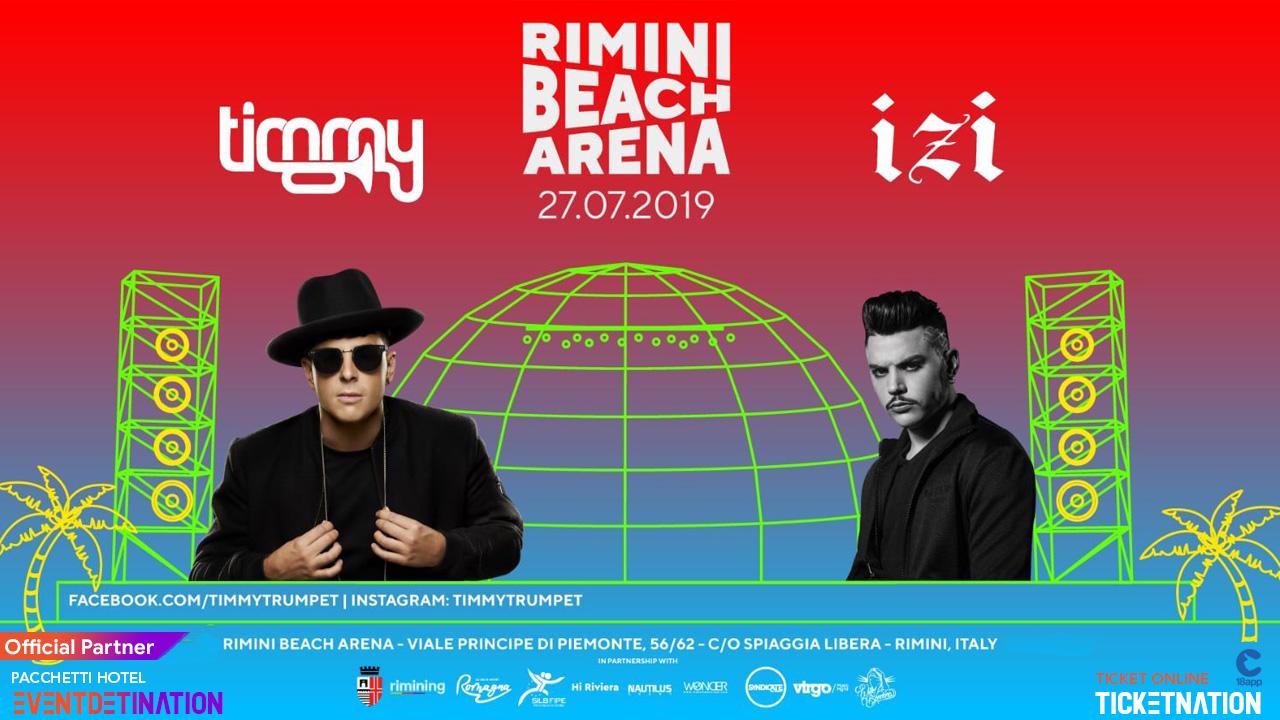 Timmy Trumpet + IZI Rimini Beach Arena – Sabato 27 07 2019 – Ticket -Biglietti 18app – Pacchetti Hotel