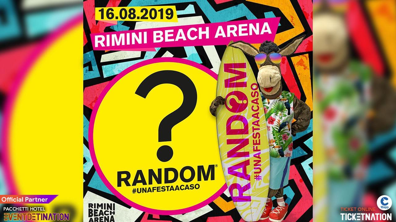 Rimini Beach Arena Random Party – 16 Agosto 2019 – Ticket -Biglietti 18app – Pacchetti Hotel