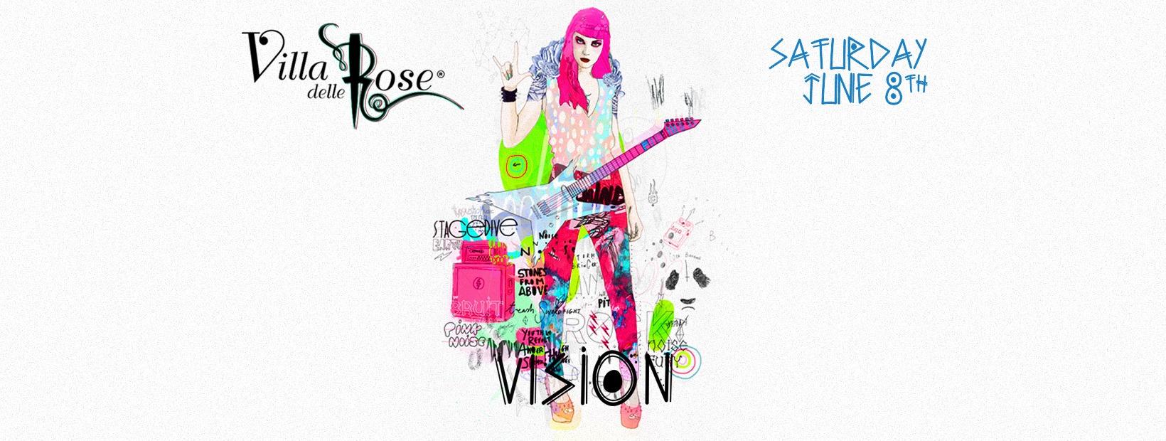 Vision Villa Delle Rose – Sabato 8 Giugno 2019 – Ticket-Biglietti 18app – Tavoli – Pacchetti Hotel