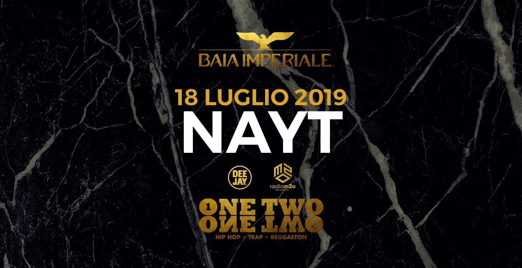 Baia Imperiale Giovedì 18 Luglio 2019 – NAYT –  Ticket-Biglietti 18app – Tavoli – Pacchetti Hotel