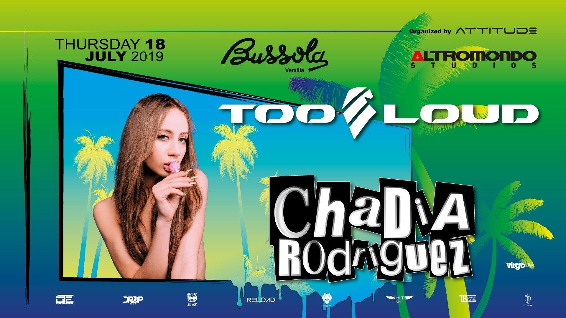 Bussola Versilia pres Chadia Rodriguez – Giovedì 18 Luglio 2019 – Ticket – Biglietti 18App e Pacchetti Hotel