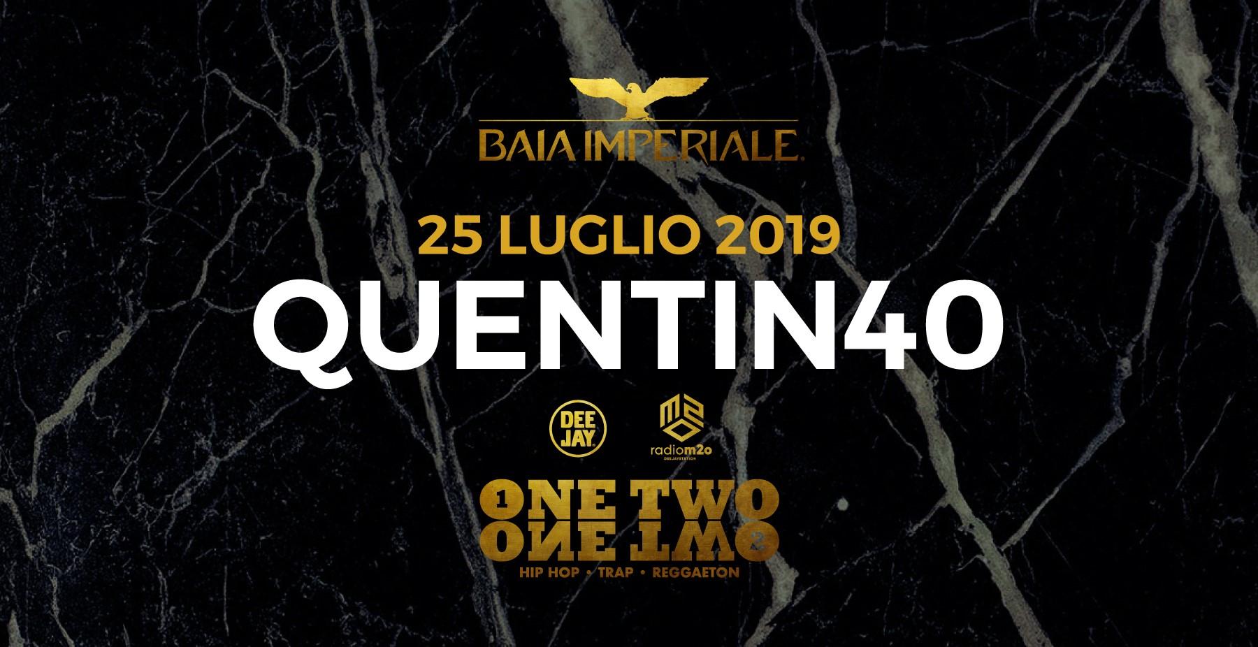Baia Imperiale – Quentin40 – Giovedì 25 Luglio 2019 –  Ticket-Biglietti 18app – Tavoli – Pacchetti Hotel
