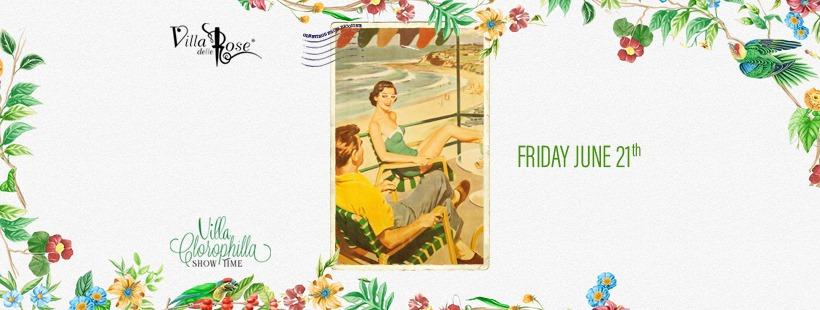 Villa Delle Rose – Clorophilla – Venerdi 21 Giugno – Ticket-Biglietti 18app – Tavoli – Pacchetti Hotel