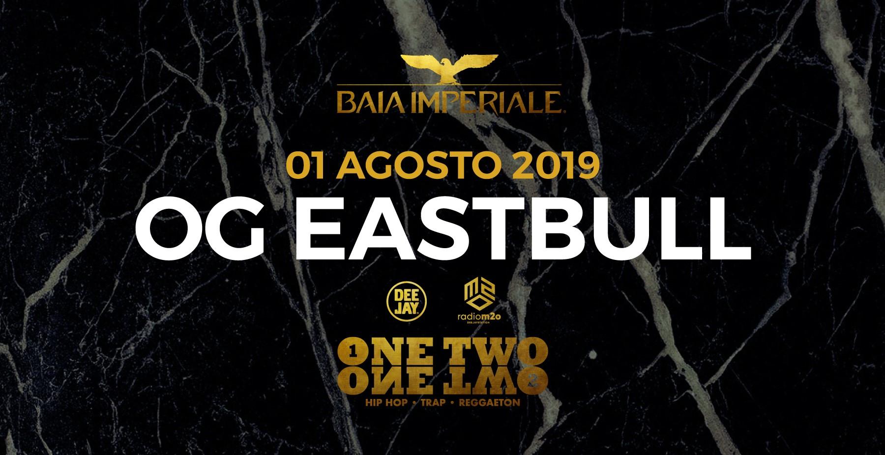 Giovedì 1 Agosto 2019 – Baia Imperiale – One Two One Two – Og Eastbull -Ticket-Biglietti 18app – Tavoli – Pacchetti Hotel