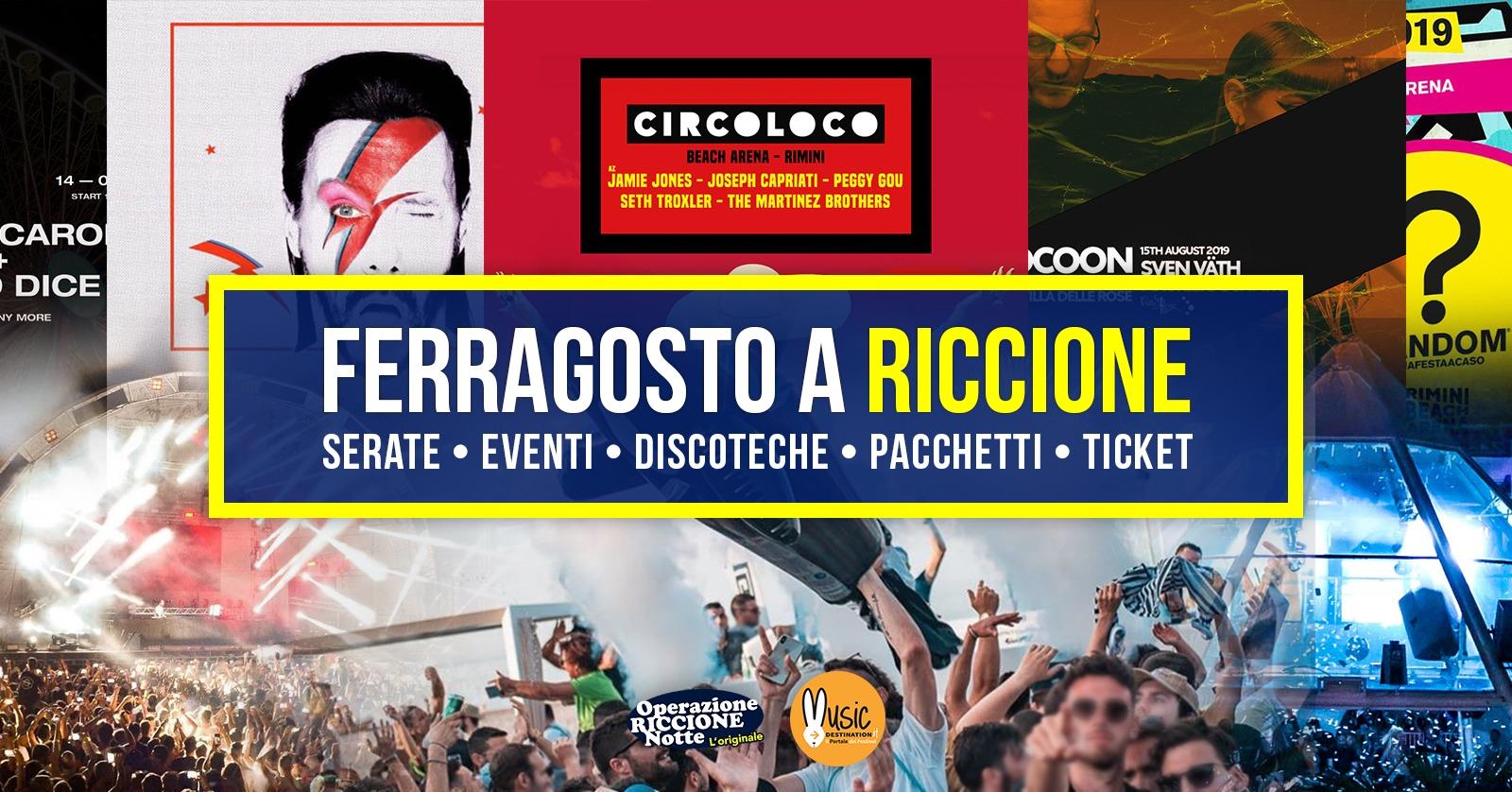 FERRAGOSTO 2019 a RICCIONE e RIMINI – Serate • Eventi • Discoteche • Pacchetti • Ticket