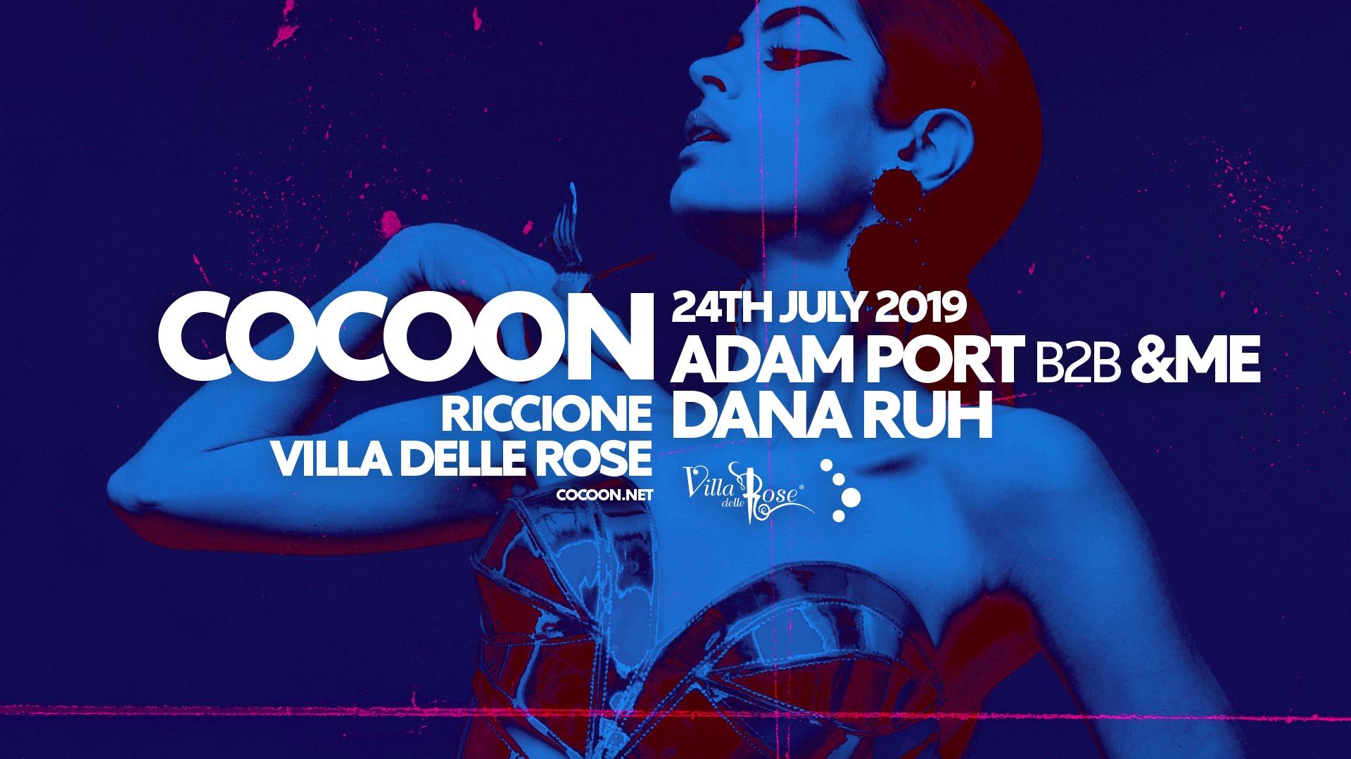 Cocoon Villa Delle Rose – Mercoledì 24 Luglio 2019 – Adam Port – Dana Ruh –  Ticket -Biglietti 18app – Pacchetti Hotel