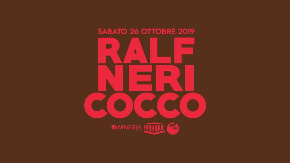Fabrique  Milano – Ralf Alex Neri Coccoluto – Sabato 26 Ottobre 2019