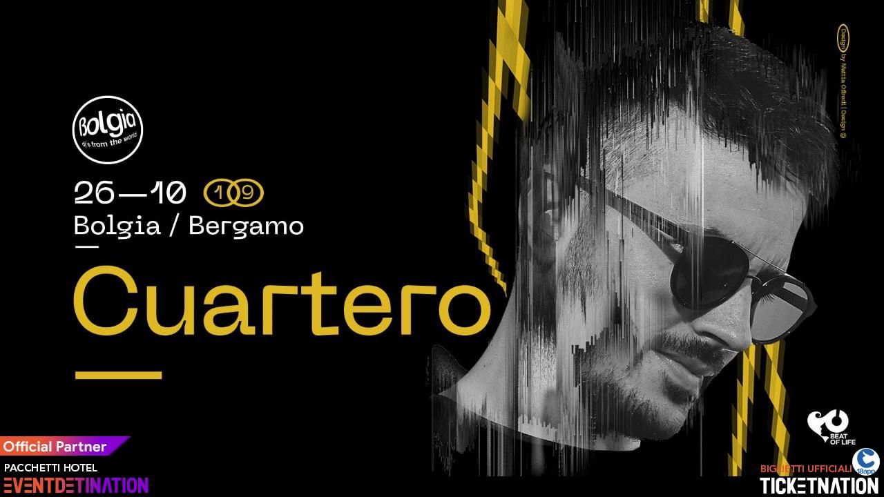 Cuartero al Bolgia Bergamo – Sabato 26 Ottobre 2019 – Ticket – Tavoli – Biglietti 18app – Pacchetti Hotel