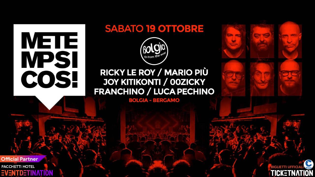 Metempsicosi Bolgia Bergamo – Sabato 19 Ottobre 2019 – Ticket – Tavoli – Biglietti 18app – Pacchetti Hotel