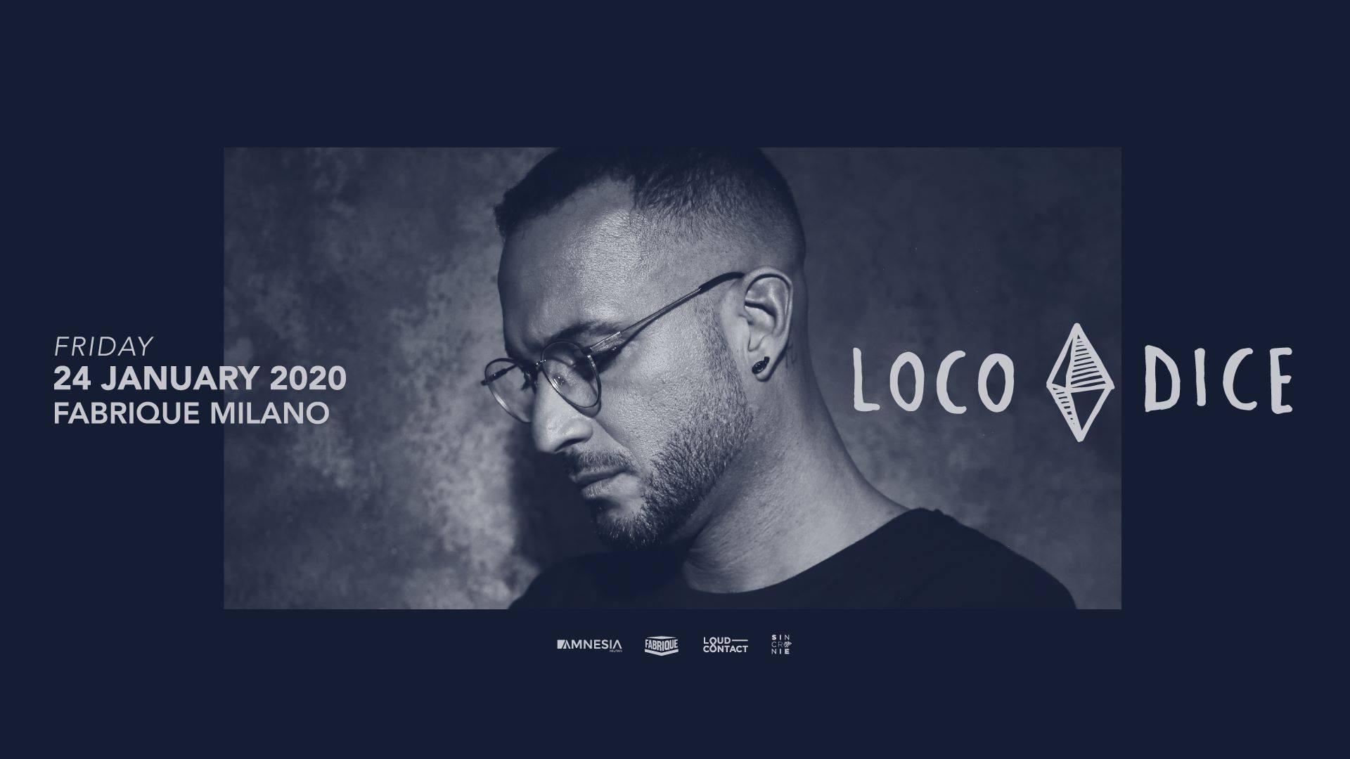 24.01.2020 Fabrique Milano pres. Loco Dice – Ticket Biglietti 18App Tavoli e Pacchetti Hotel