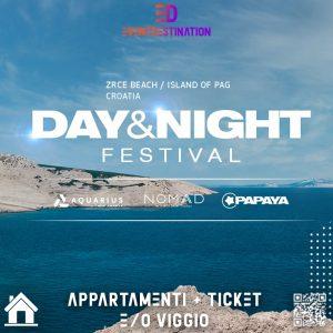 DAY & NIGHT Festival 2020 – Pag Croazia Pacchetti Appartamento + Ticket e/o Viaggio (Copia)