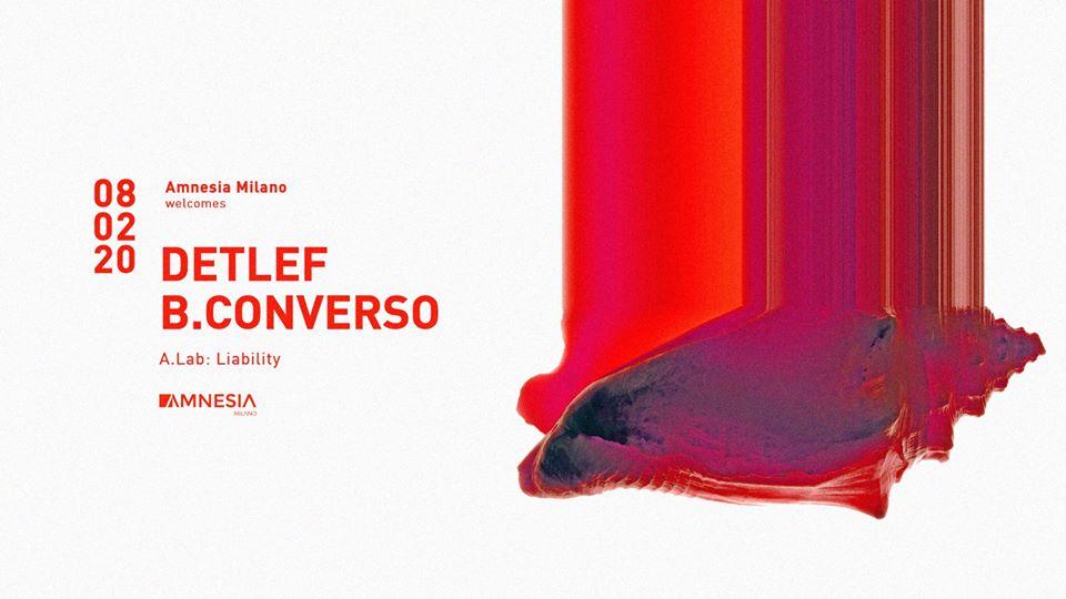 Detlef – B. Converso at Amnesia Milano – Sabato 8 Febbraio 2020 – Ticket – pacchetti hotel