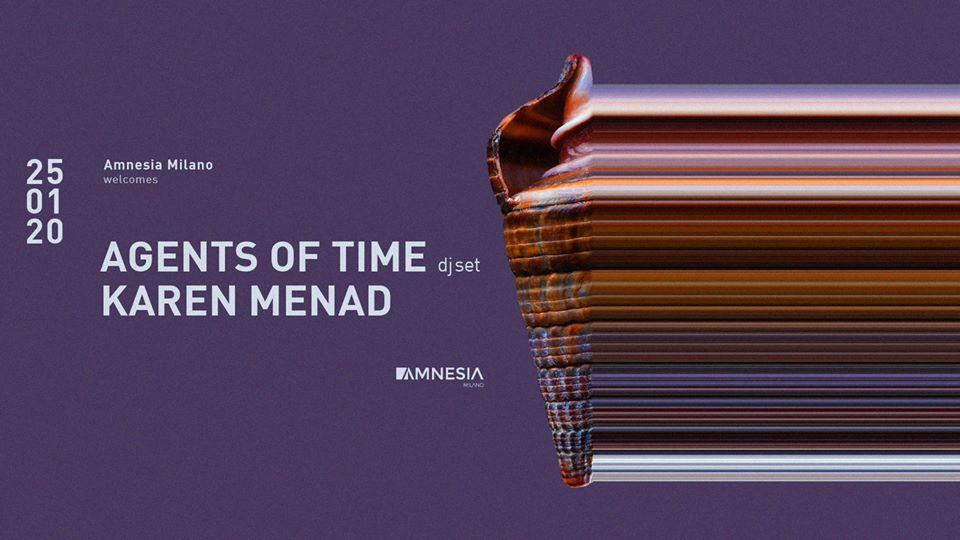 Amnesia Milano – Sabato 25 Gennaio 2020 – Agents of Time – Karen Menad – Ticket – pacchetti hotel