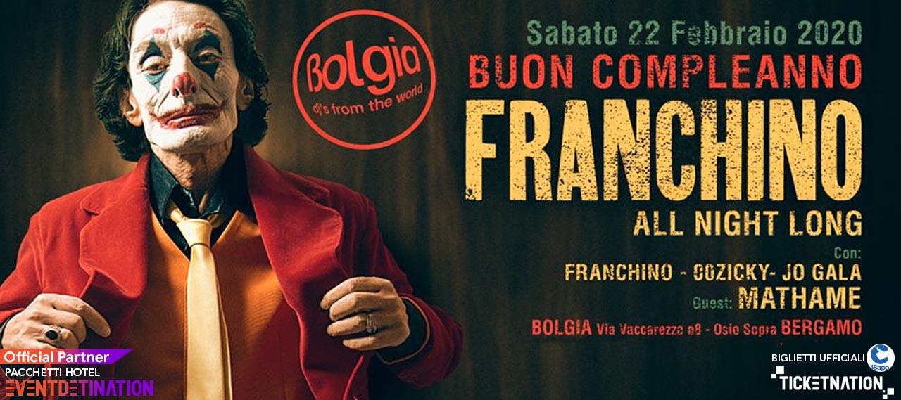 Franchino Bolgia Bergamo 22 02 2020 – Ticket Biglietti 18app Tavoli Pacchetti Hotel