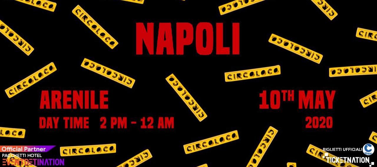 Circoloco Napoli Arenile Bagnoli 10 Maggio 2020 Ticket in prevendita Biglietti 18app – Pacchetti Hotel